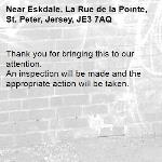 Thank you for bringing this to our attention.  An inspection will be made and the appropriate action will be taken.-Eskdale, La Rue de la Pointe, St. Peter, Jersey, JE3 7AQ