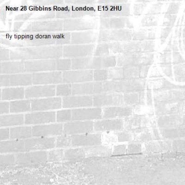 fly tipping doran walk-28 Gibbins Road, London, E15 2HU