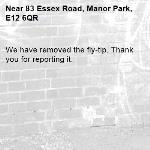 We have removed the fly-tip. Thank you for reporting it.-83 Essex Road, Manor Park, E12 6QR