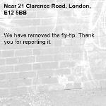 We have removed the fly-tip. Thank you for reporting it.-21 Clarence Road, London, E12 5BB