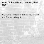 We have removed the fly-tip. Thank you for reporting it.-74 East Road, London, E15 3QR