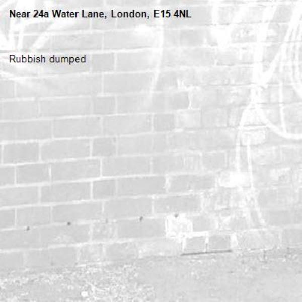 Rubbish dumped-24a Water Lane, London, E15 4NL