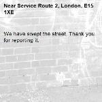 We have swept the street. Thank you for reporting it.-Service Route 2, London, E15 1XE
