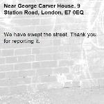 We have swept the street. Thank you for reporting it.-George Carver House, 9 Station Road, London, E7 0EQ