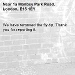 We have removed the fly-tip. Thank you for reporting it.-1a Manbey Park Road, London, E15 1EY