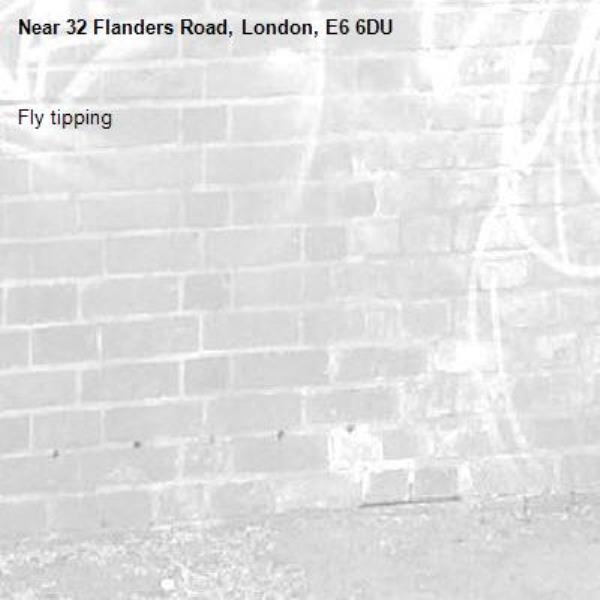 Fly tipping -32 Flanders Road, London, E6 6DU