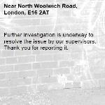 Further investigation is underway to resolve the issue by our supervisors. Thank you for reporting it.-North Woolwich Road, London, E16 2AT