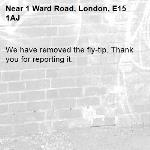 We have removed the fly-tip. Thank you for reporting it.-1 Ward Road, London, E15 1AJ