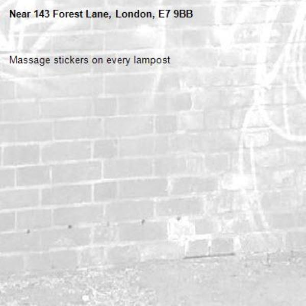 Massage stickers on every lampost -143 Forest Lane, London, E7 9BB