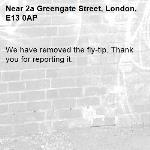 We have removed the fly-tip. Thank you for reporting it.-2a Greengate Street, London, E13 0AP