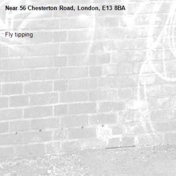 Fly tipping-56 Chesterton Road, London, E13 8BA
