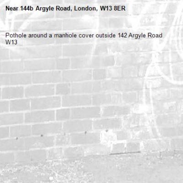 Pothole around a manhole cover outside 142 Argyle Road W13-144b Argyle Road, London, W13 8ER