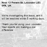 We're investigating this issue, and it will be resolved within 5 working days.  Thank you for using Love Leicester. Your reports are making a real difference-12 Frewin St, Leicester LE5 0PA, UK