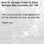 This issue is being investigated and will be resolved as soon as possible.   Thank you -St. Georges Tower 1b Saint Georges Way, Leicester, LE1 1SH