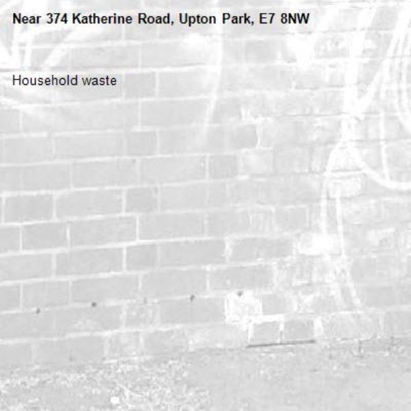 Household waste -374 Katherine Road, Upton Park, E7 8NW