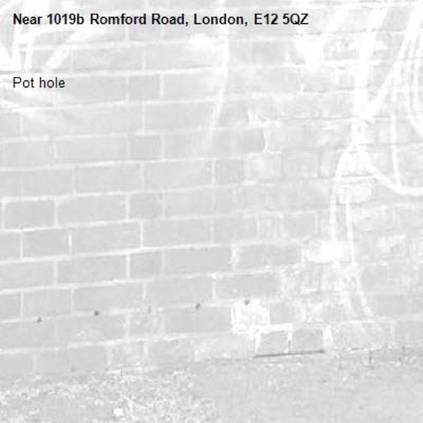 Pot hole -1019b Romford Road, London, E12 5QZ