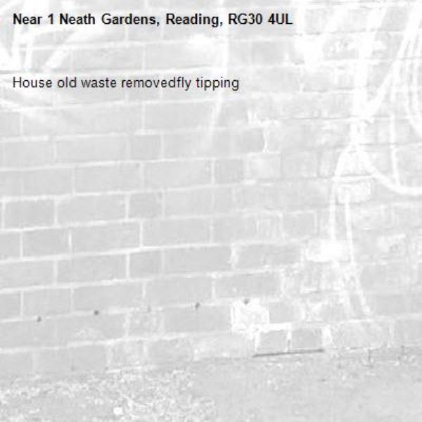 House old waste removedfly tipping -1 Neath Gardens, Reading, RG30 4UL