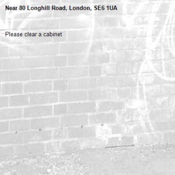 Please clear a cabinet-80 Longhill Road, London, SE6 1UA