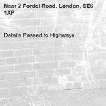 Details Passed to Highways-2 Fordel Road, London, SE6 1XP