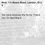 We have removed the fly-tip. Thank you for reporting it.-135 Essex Road, London, E12 6