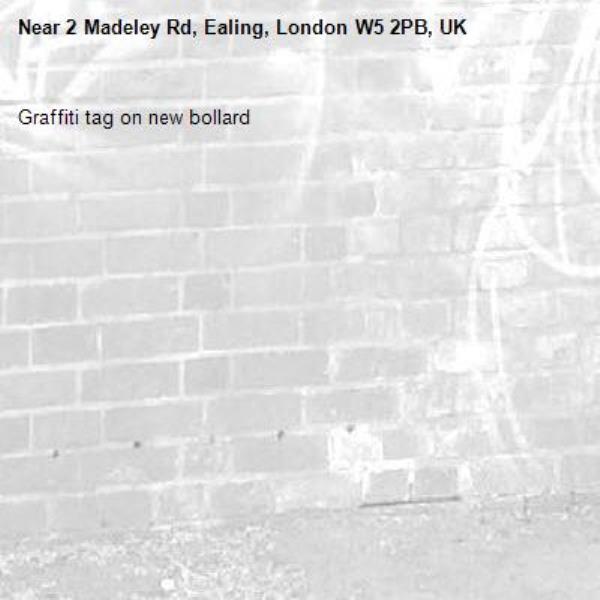Graffiti tag on new bollard-2 Madeley Rd, Ealing, London W5 2PB, UK