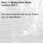 We have removed the fly-tip. Thank you for reporting it.-1c Manbey Park Road, London, E15 1