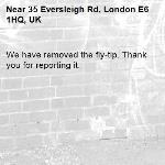 We have removed the fly-tip. Thank you for reporting it.-35 Eversleigh Rd, London E6 1HQ, UK