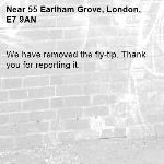 We have removed the fly-tip. Thank you for reporting it.-55 Earlham Grove, London, E7 9AN