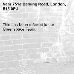 This has been referred to our Greenspace Team.-751a Barking Road, London, E13 9PJ