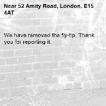 We have removed the fly-tip. Thank you for reporting it.-52 Amity Road, London, E15 4AT