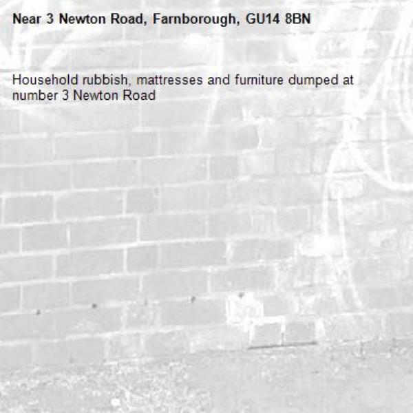 Household rubbish, mattresses and furniture dumped at number 3 Newton Road-3 Newton Road, Farnborough, GU14 8BN