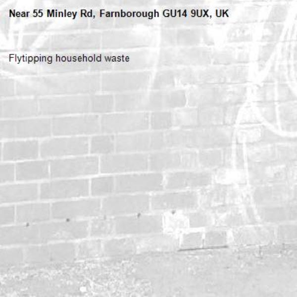 Flytipping household waste-55 Minley Rd, Farnborough GU14 9UX, UK