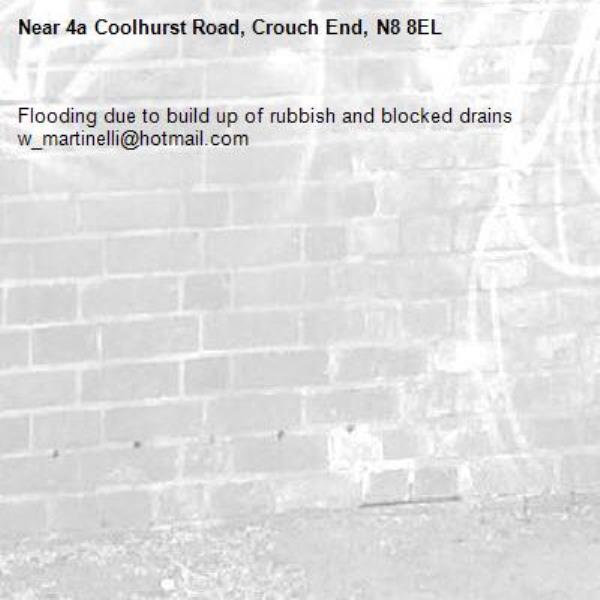 Flooding due to build up of rubbish and blocked drains w_martinelli@hotmail.com -4a Coolhurst Road, Crouch End, N8 8EL