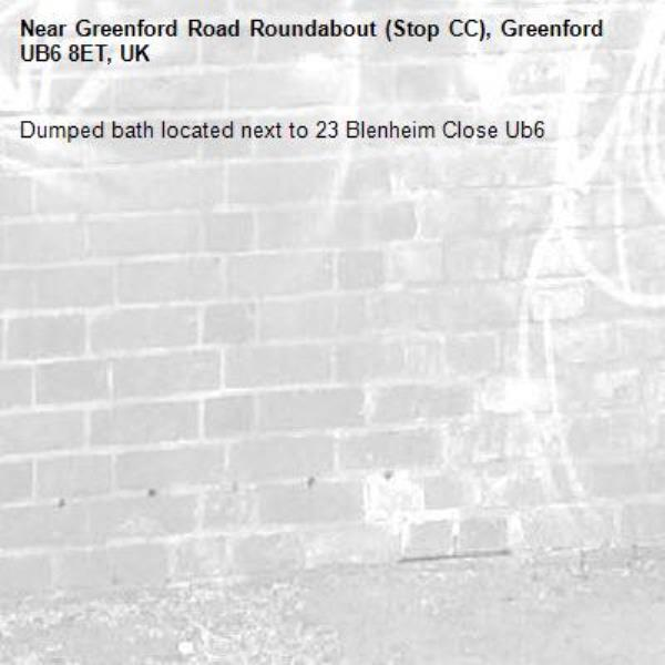 Dumped bath located next to 23 Blenheim Close Ub6 -Greenford Road Roundabout (Stop CC), Greenford UB6 8ET, UK