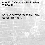 We have removed the fly-tip. Thank you for reporting it.-552A Katherine Rd, London E7 8EA, UK
