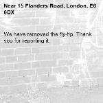 We have removed the fly-tip. Thank you for reporting it.-15 Flanders Road, London, E6 6DX