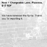 We have removed the fly-tip. Thank you for reporting it.-1 Chargeable Lane, Plaistow, E13 8DF