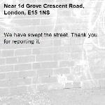 We have swept the street. Thank you for reporting it.-1d Grove Crescent Road, London, E15 1NS