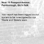 Your report has been logged on our system to be investigated by our Waste and Streets team.-19 Prospect Avenue, Farnborough, GU14 8JX