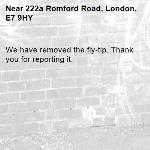We have removed the fly-tip. Thank you for reporting it.-222a Romford Road, London, E7 9HY