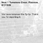 We have removed the fly-tip. Thank you for reporting it.-1 Turnstone Close, Plaistow, E13 0HN