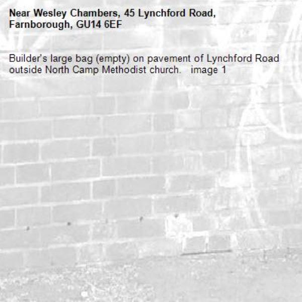 Builder's large bag (empty) on pavement of Lynchford Road outside North Camp Methodist church.   image 1-Wesley Chambers, 45 Lynchford Road, Farnborough, GU14 6EF
