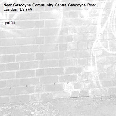 graffiti-Gascoyne Community Centre Gascoyne Road, London, E9 7FA