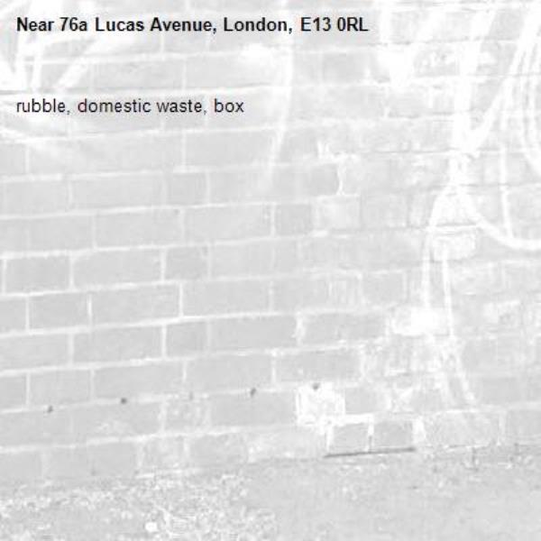 rubble, domestic waste, box-76a Lucas Avenue, London, E13 0RL