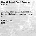 A job has been placed to refresh the DYL at this location, may take 28-48 days.