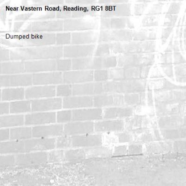 Dumped bike-Vastern Road, Reading, RG1 8BT