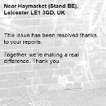 This issue has been resolved thanks to your reports.  Together, we're making a real difference. Thank you. -Haymarket (Stand BE), Leicester LE1 3GD, UK