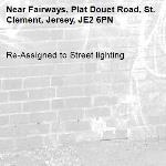 Re-Assigned to Street lighting-Fairways, Plat Douet Road, St. Clement, Jersey, JE2 6PN
