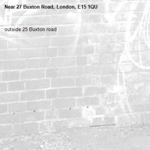 outside 25 Buxton road-27 Buxton Road, London, E15 1QU