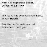 This issue has been resolved thanks to your reports.  Together, we're making a real difference. Thank you. -132 Highcross Street, Leicester, LE1 4PH
